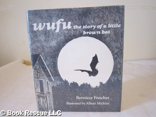 9780399204821: Wufu, the Story of a Little Brown Bat