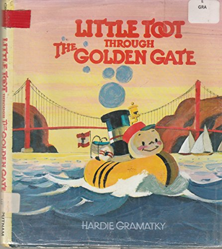 Little Toot Through the Golden Gate: Gramatky, Hardie