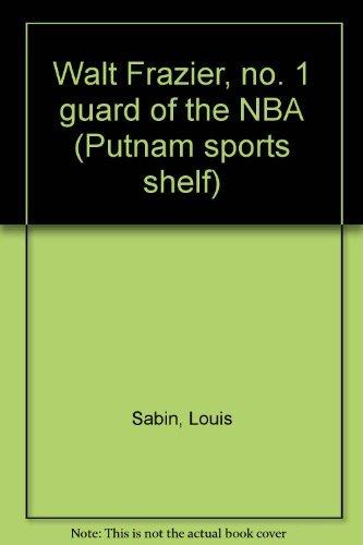 9780399204852: Walt Frazier, no. 1 guard of the NBA (Putnam sports shelf)