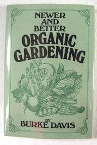 9780399205101: Newer and better organic gardening