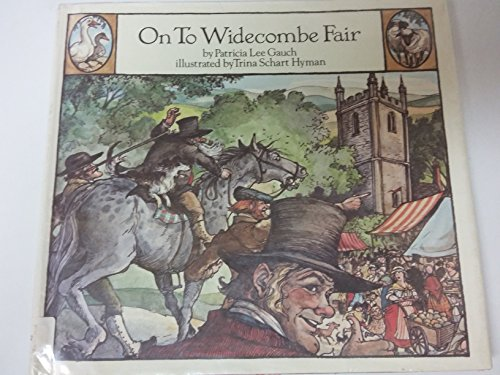 On to Widecombe Fair: Patricia Lee Gauch, Trina Schart Hyman