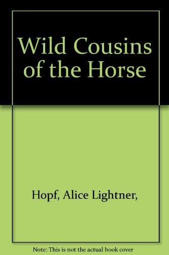 Wild Cousins of the Horse: Alice Lightner Hopf