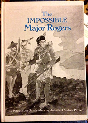 The impossible Major Rogers: Gauch, Patricia Lee