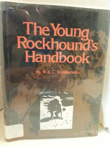 the YOUNG ROCKHOUND's HANDBOOK; Signed. *: SHEDENHELM, W. R. C.