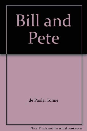 9780399206504: Bill and Pete