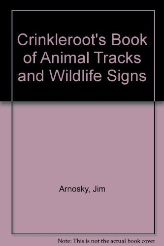 9780399206634: Crinkleroot's Book of Animal Tracks and Wildlife Signs