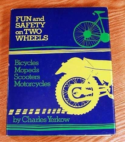 Fun and safety on two wheels: Bicycles,: Charles Yerkow