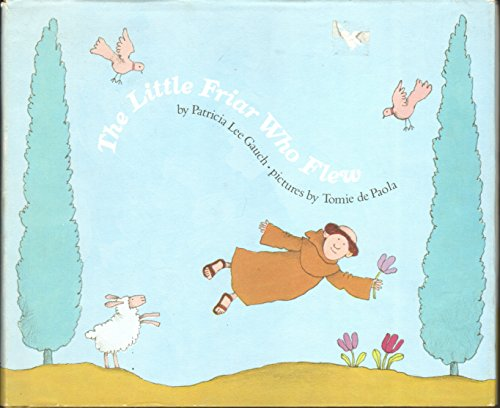 The Little Friar Who Flew: Patricia Lee Gauch