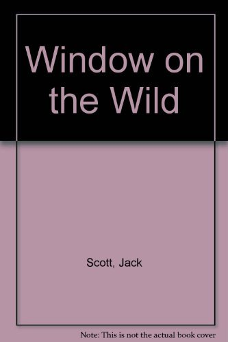 Window on the wild (0399207228) by Jack Denton Scott