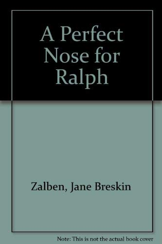 A Perfect Nose for Ralph (0399207449) by Jane Breskin Zalben; John C. Wallner