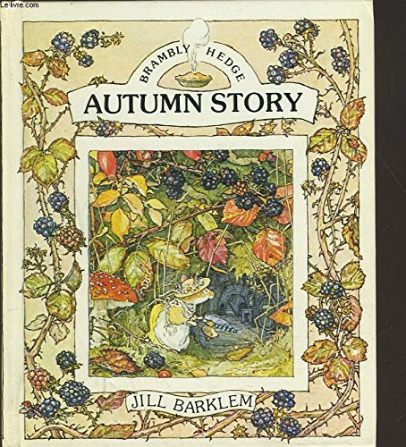 Autumn Story 9780399207457 As autumn arrives in Brambly Hedge, the close-knit community of field mice sets about harvesting the berries and nuts before the rain be