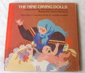 The Nine Crying Dolls: A Story from Poland (039920752X) by Pellowski, Anne; Mikolaycak, Charles