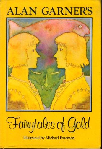Alan Garner's Fairy Tales of Gold: Garner, Alan, Foreman,