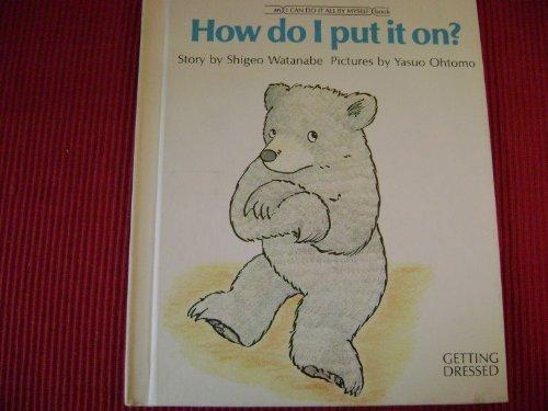 9780399207617: How Do I Put It On?