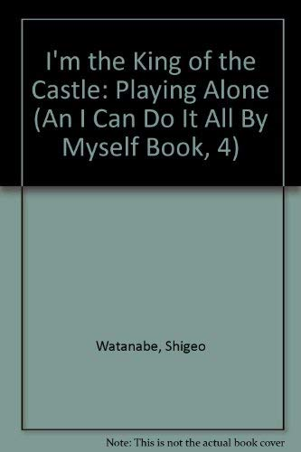 9780399208683: I'm King of Castle (An I Can Do It All By Myself Book, 4)