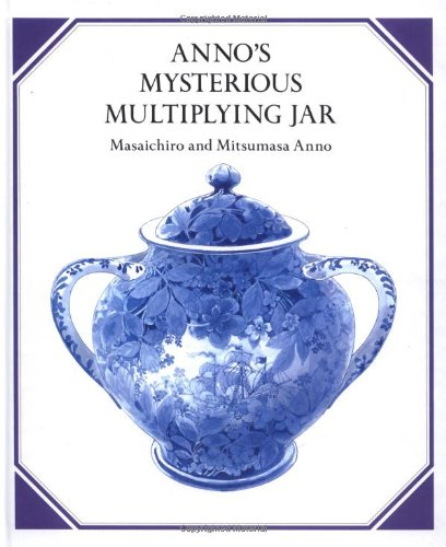 Anno's Mysterious Multiplying Jar (0399209514) by Mitsumasa Anno; Masaichiro Anno