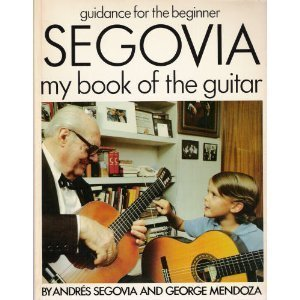 9780399209666: Andres Segovia, My Book of the Guitar: Guidance for the Young Beginner