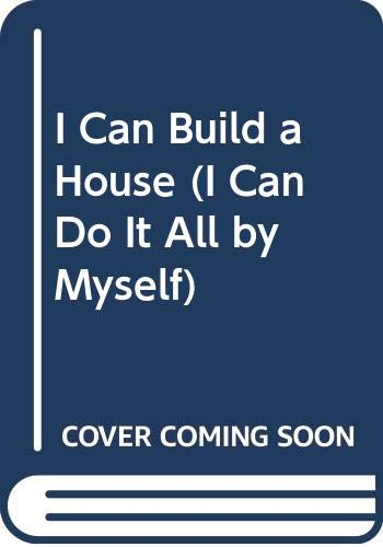 9780399210419: I Can Build a House (I Can Do It All By Myself)