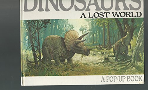 9780399210631: Dinosaurs: A Lost World (A Pop-up book)
