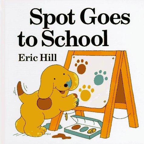 9780399210730: Spot Goes to School