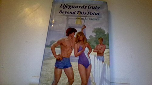 Lifeguards only beyond this point (0399210989) by French, Michael