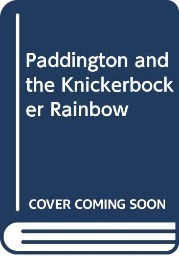 9780399212024: Paddington and the Knickerbocker Rainbow