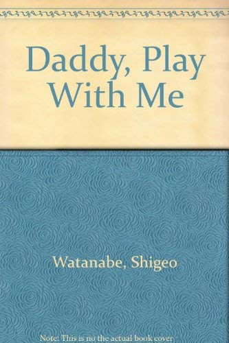 9780399212116: Daddy Play with Me