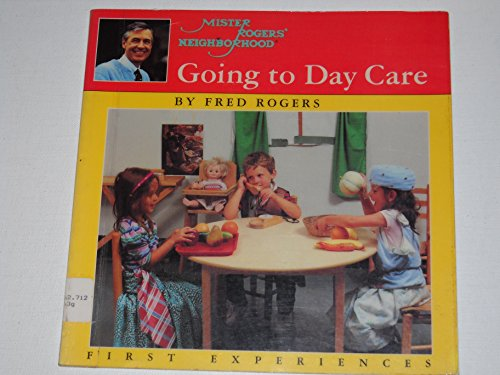 Mr. Rogers' Neighborhood Going to Day Care First Experiences: Rogers, Fred