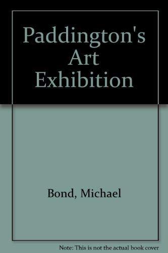 9780399212703: Paddington's Art Exhibit