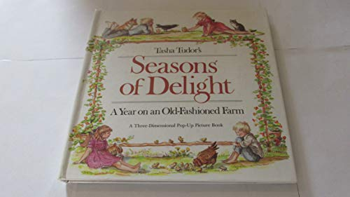 Tasha Tudor's Seasons of Delight: A Year on an Old-Fashioned Farm- A Three-Dimensional Pop-Up ...