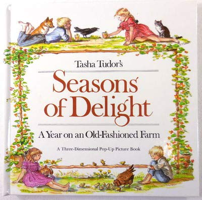 Tasha Tudor's Seasons of Delight: A Year on an Old-Fashioned Farm- A Three-Dimensional Pop-Up Picture Book (0399213082) by Tudor, Tasha