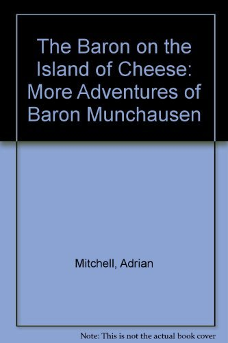 The Baron on the Island of Cheese (0399213090) by Mitchell, Adrian