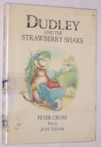Dudley and the Strawberry Shake: Judy Taylor; Peter