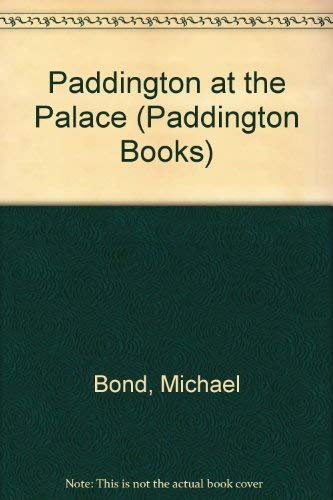 9780399213403: Paddington at the Palace (Paddington Books)