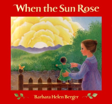 When the Sun Rose: Berger, Barbara Helen