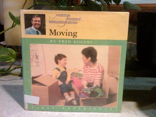 Mr. Rogers Moving (First Experiences): Rogers, Fred
