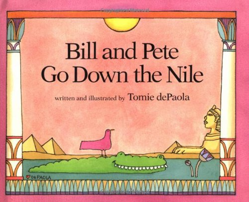 9780399213953: Bill and Pete Go Down the Nile
