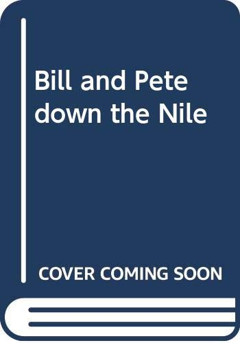 9780399213960: Bill and Pete down the Nile