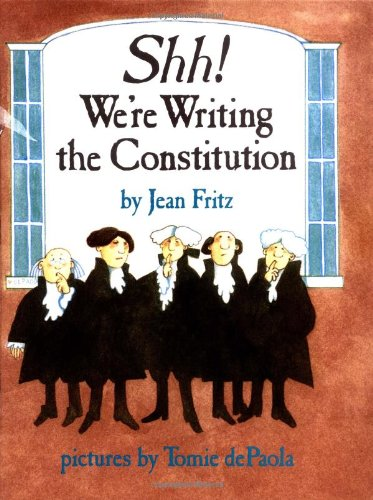 SHH! WE'RE WRITING THE CONSTITUTION.: Fritz, Jean.