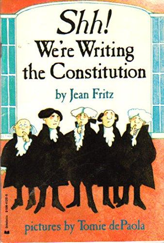 Shh! We're Writing the Constitution: Fritz, Jean; De
