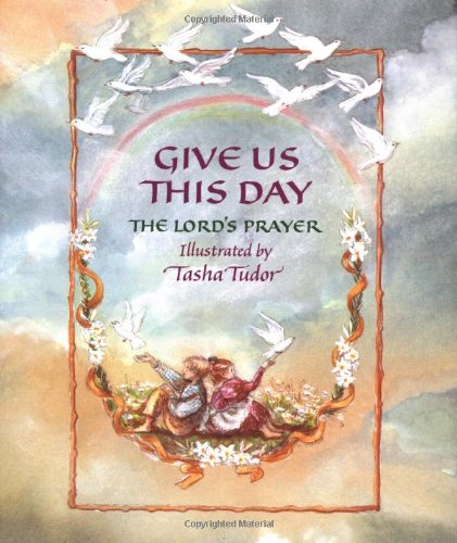 GIVE US THIS DAY: THE LORD'S PRAYER