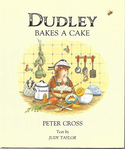 Dudley Bakes a Cake: Judy Taylor