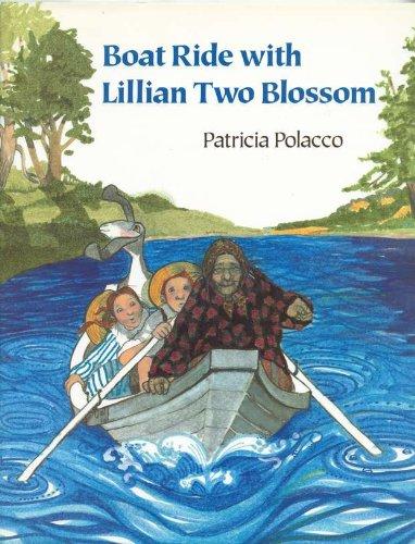 Boat Ride with Lillian Two Blossom: Polacco, Patricia