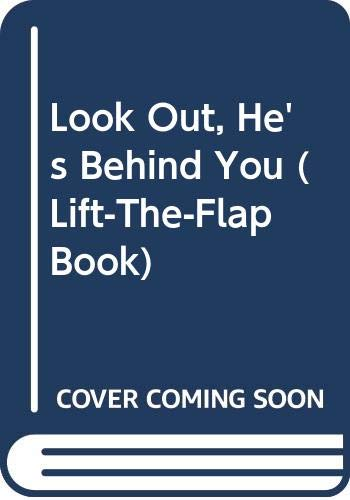 9780399214851: Look Out, He's Behind You (Lift-The-Flap Book)