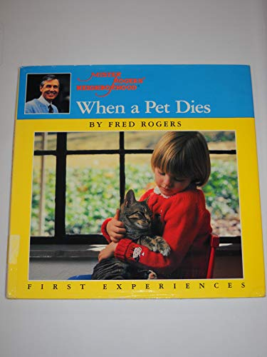 9780399215049: Mr. Rogers When a Pet Dies (A Mister Rogers' First Experiences)
