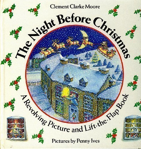 Night before Christmas, The lift-the-flap (A Revolving picture and lift-the-flap book): Clement C. ...