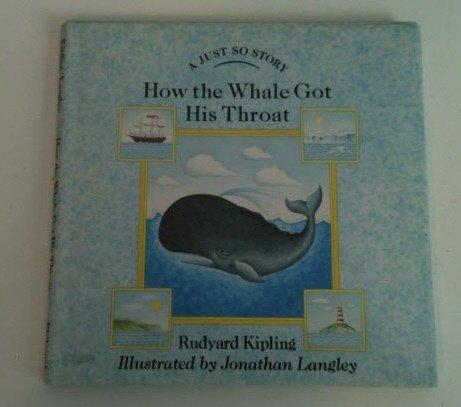 How the Whale Got His Throat (Just: Rudyard Kipling