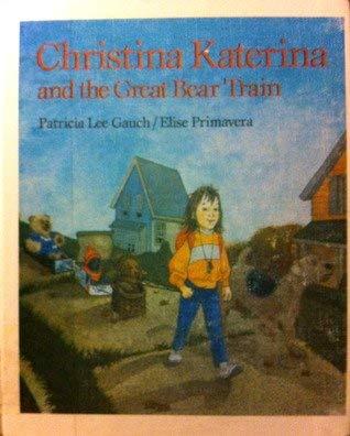 9780399216237: Christina Katerina and the Great Bear Train
