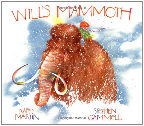 Will's Mammoth (0399216278) by Rafe Martin