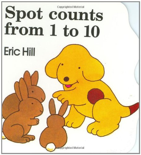 9780399216725: Spot Counts from 1 to 10 (Little Spot Board Books)